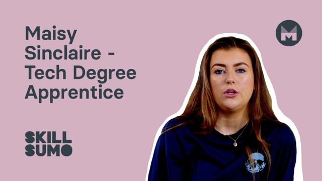 Maisy Sinclaire: Tech Degree Apprentice